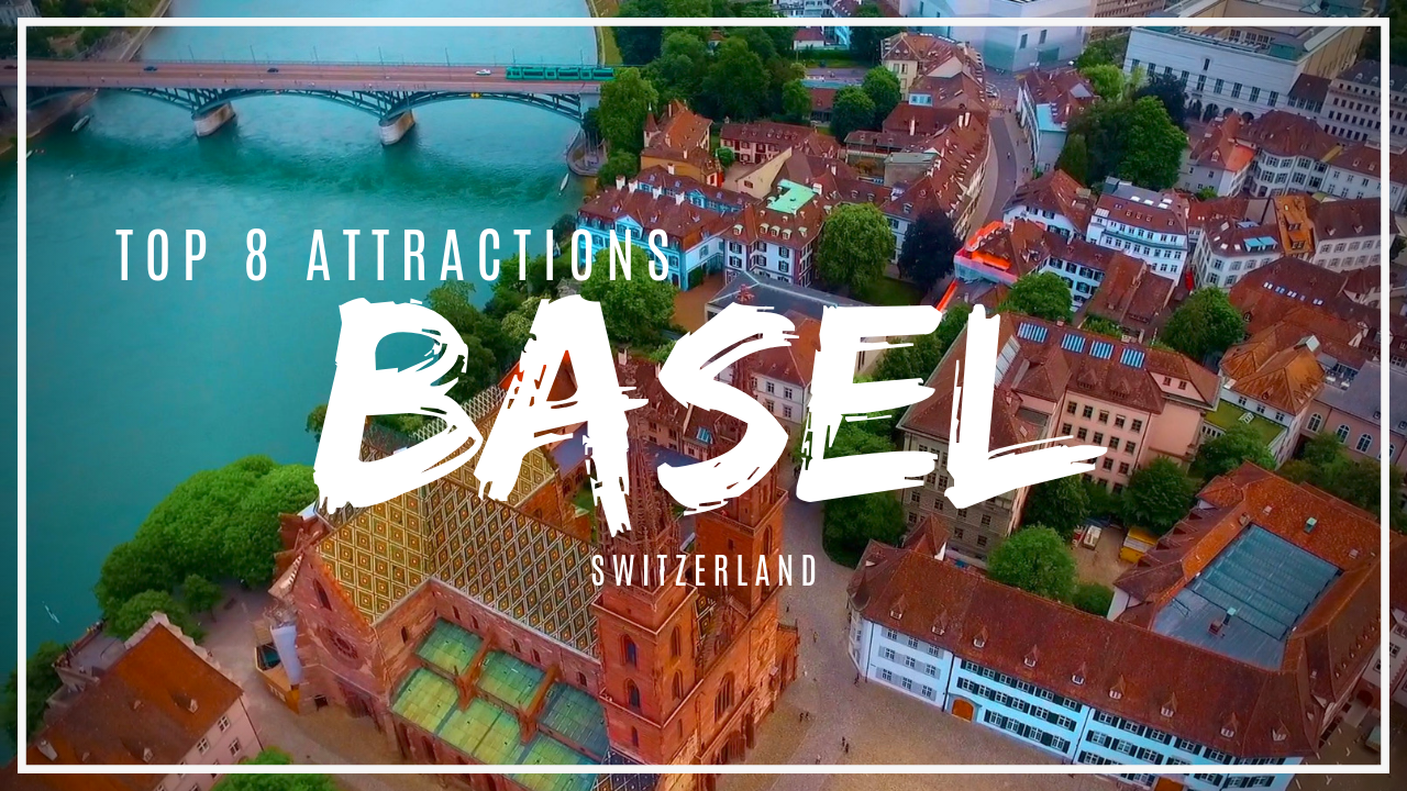 Top 8 attractions and things to do in Basel, Switzerland