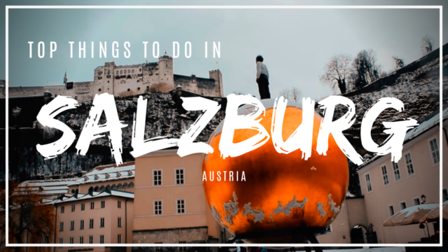 Visit Salzburg - Top Things To Do In Salzburg!