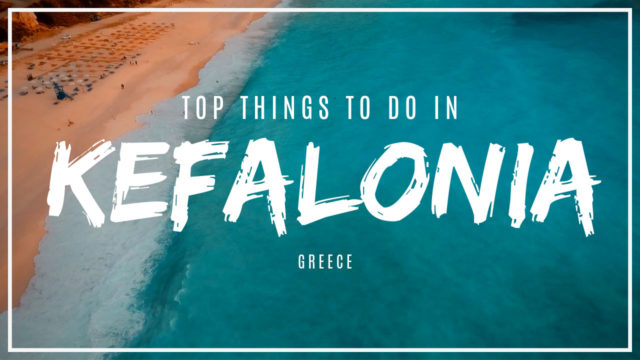 DTV's Top things to do in Kefalonia, Greece