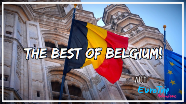 Explore the Best of Belgium with EuroTrip Adventures and DTV!